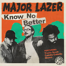 Major Lazer – Know No Better (feat. Travis Scott, Camila Cabello & Quavo)