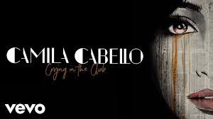 Camila Cabello – Crying in the Club