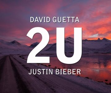 2U – David Guetta ft.Justin Bieber lyrics